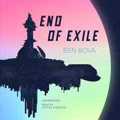 End of Exile Audiobook, by Ben Bova