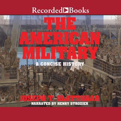 The American Military: A Concise History Audiobook, by Joseph T. Glatthaar