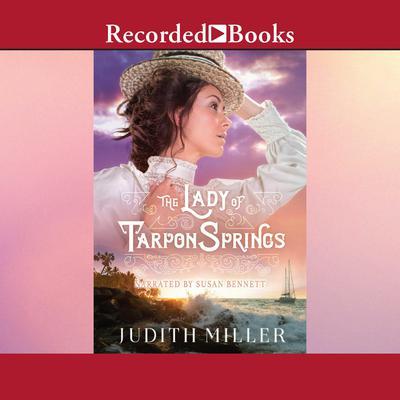 The Lady of Tarpon Springs Audiobook, by Judith Miller
