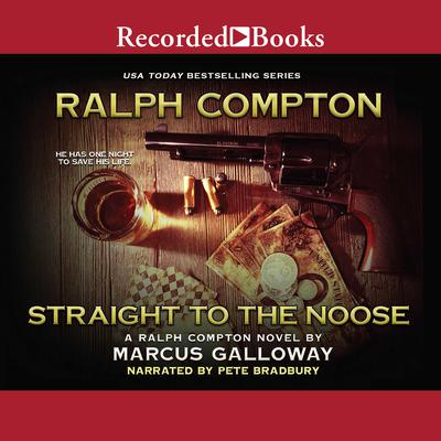 Ralph Compton Straight to the Noose Audiobook, by Marcus Galloway