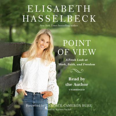 Point of View: A Fresh Look at Work, Faith, and Freedom Audiobook, by Elisabeth Hasselbeck