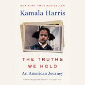 The Truths We Hold: An American Journey Audiobook, by Kamala Harris