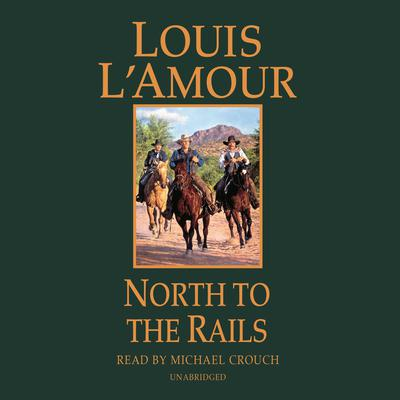 North to the Rails: A Novel Audiobook, by