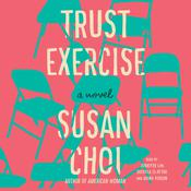 Trust Exercise: A Novel Audiobook, by Susan Choi