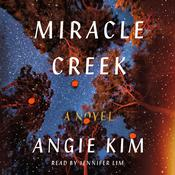 Miracle Creek: A Novel Audiobook, by Angie Kim