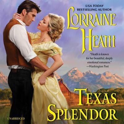 Texas Splendor Audiobook, by Lorraine Heath