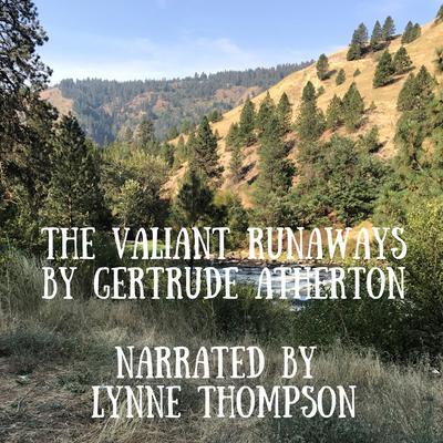 The Valiant Runaways Audiobook, by Gertrude Atherton