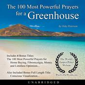 The 100 Most Powerful Prayers for a Greenhouse Audiobook, by Toby Peterson