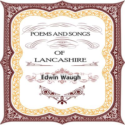 Poems and Songs of  Lancashire Audiobook, by Edwin Waugh