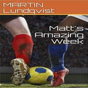 Matts Amazing Week Audiobook, by Author Info Added Soon