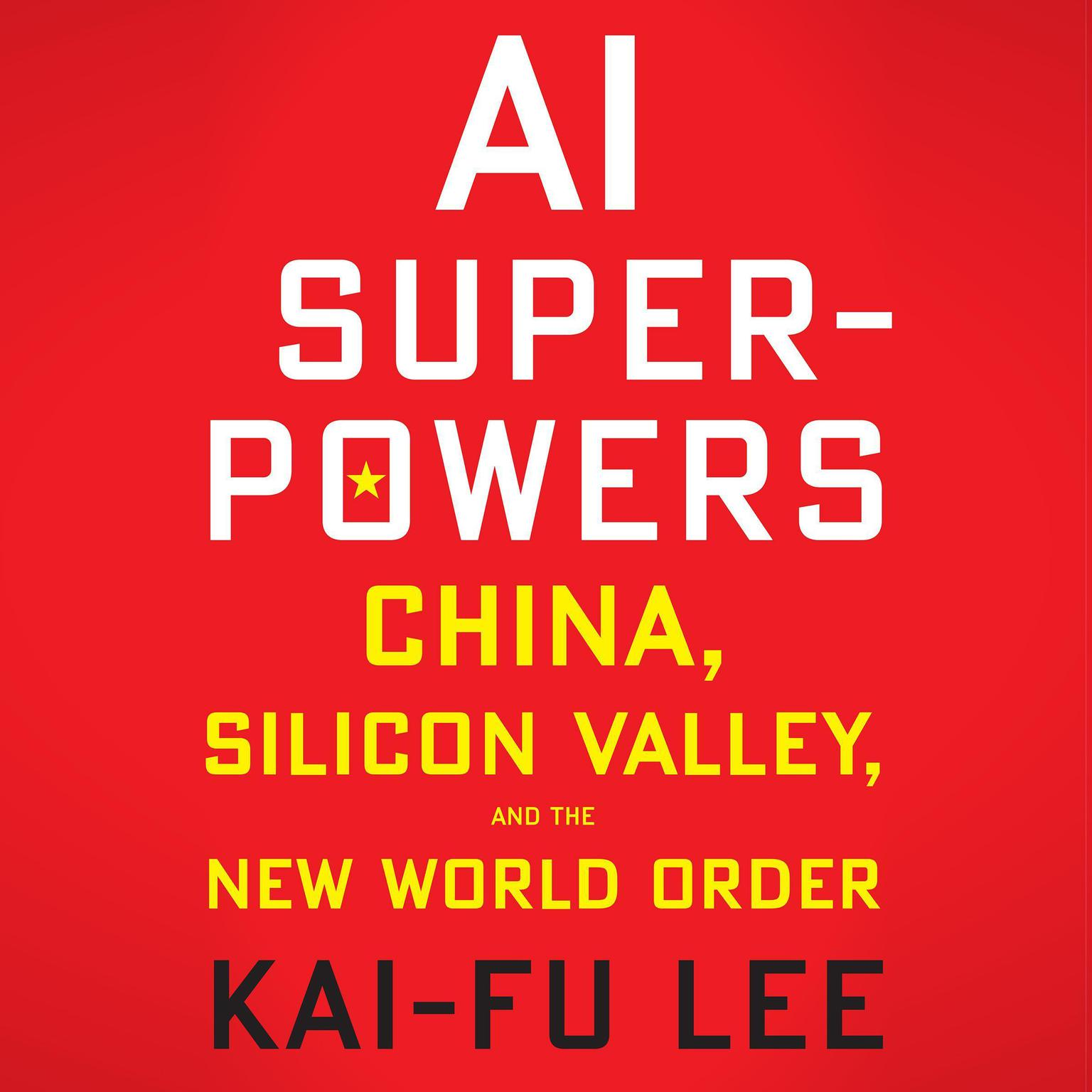 Printable AI Superpowers: China, Silicon Valley, and the New World Order Audiobook Cover Art