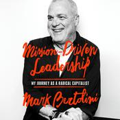 Mission-Driven Leadership: My Journey as a Radical Capitalist Audiobook, by Author Info Added Soon