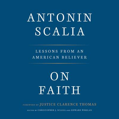 On Faith: Lessons from an American Believer Audiobook, by Antonin Scalia