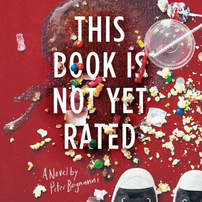 This Book is Not Yet Rated Audiobook, by Peter Bognanni