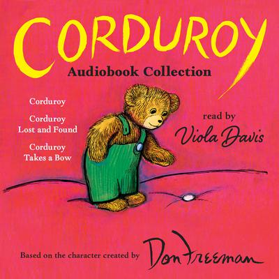 Corduroy Audiobook Collection: Corduroy; Corduroy Lost and Found; Corduroy Takes a Bow Audiobook, by Don Freeman