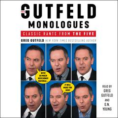 The Gutfeld Monologues: Classic Rants from the Five Audiobook, by Greg Gutfeld