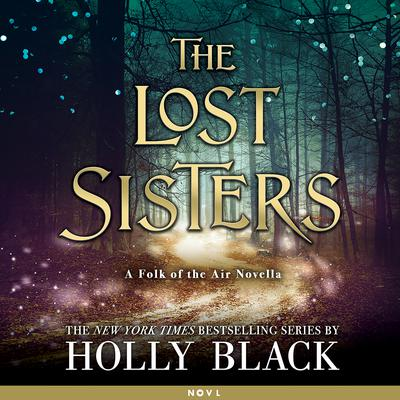 The Lost Sisters Audiobook, by Holly Black