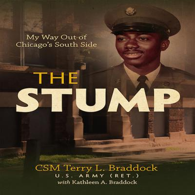 The Stump: My Way Out of Chicago's South Side Audiobook, by Terry L. Braddock