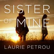 Sister of Mine Audiobook, by Laurie Petrou