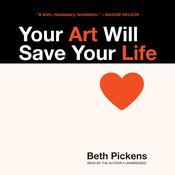 Your Art Will Save Your Life Audiobook, by