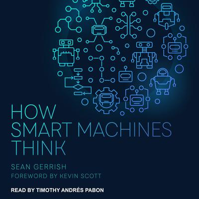 How Smart Machines Think Audiobook, by Sean Gerrish