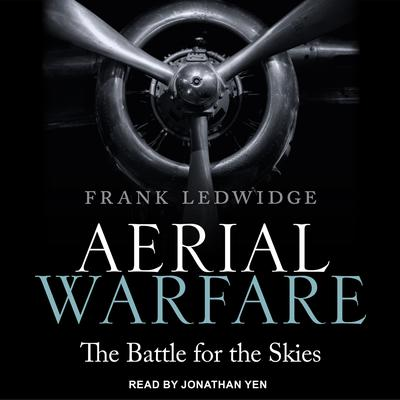 Aerial Warfare: The Battle for the Skies Audiobook, by Frank Ledwidge