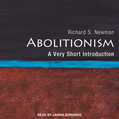 Abolitionism: A Very Short Introduction Audiobook, by Richard S. Newman