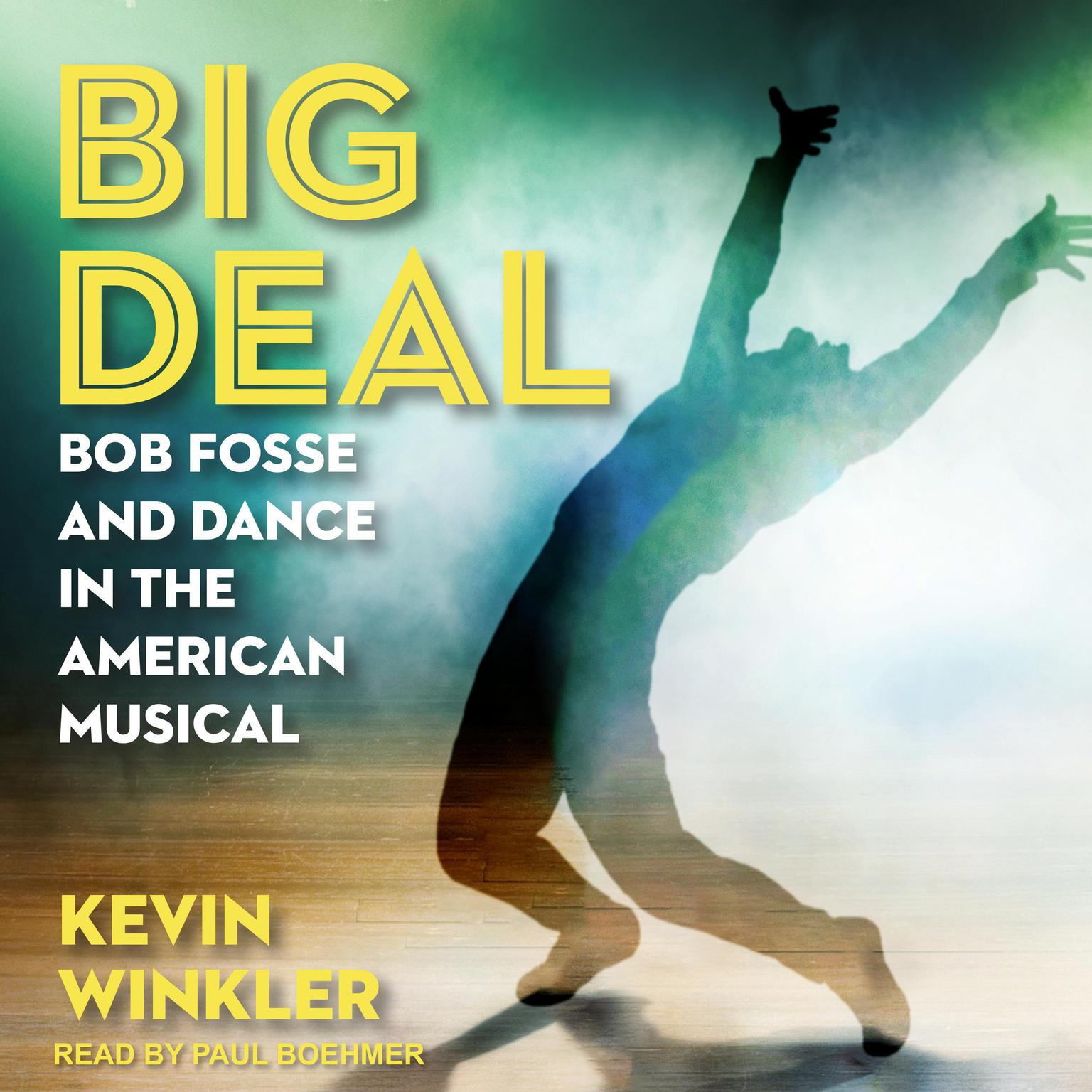 Printable Big Deal: Bob Fosse and Dance in the American Musical Audiobook Cover Art