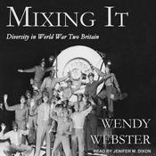 Mixing It: Diversity in World War Two Britain Audiobook, by Author Info Added Soon|
