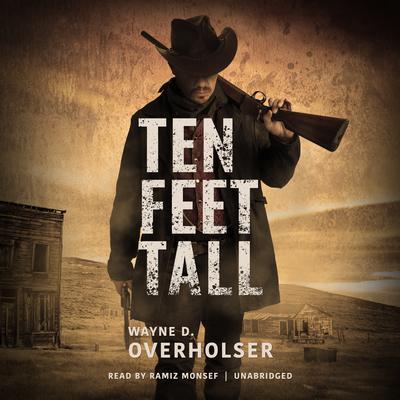 Ten Feet Tall: Collected Stories  Audiobook, by Wayne D. Overholser