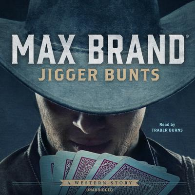 Jigger Bunts: A Western Story Audiobook, by Max Brand