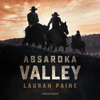 Absaroka Valley  Audiobook, by Lauran Paine