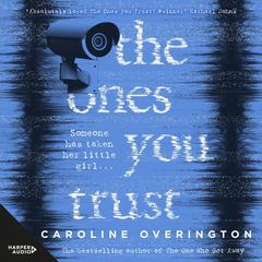 The Ones You Trust Audiobook, by Caroline Overington