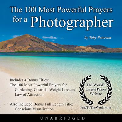 The 100 Most Powerful Prayers for a Photographer Audiobook, by Toby Peterson