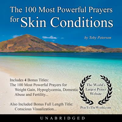 The 100 Most Powerful Prayers for Skin Conditions Audiobook, by Toby Peterson