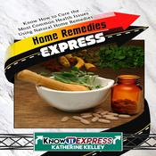 Home Remedies Express Audiobook, by Author Info Added Soon