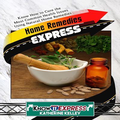 Home Remedies Express Audiobook, by Katherine Kelley