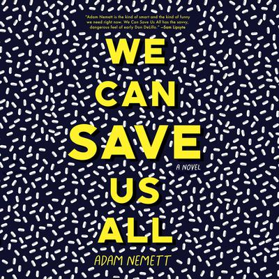 We Can Save Us All Audiobook, by Adam Nemett