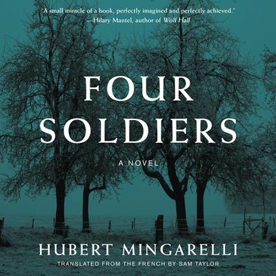 Four Soldiers: A Novel Audiobook, by Hubert Mingarelli