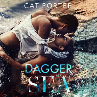 Dagger in the Sea Audiobook, by Cat Porter