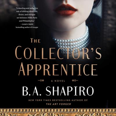 The Collector's Apprentice: A Novel Audiobook, by B. A. Shapiro