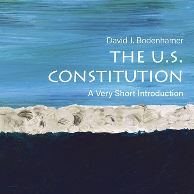 The U.S. Constitution: A Very Short Introduction Audiobook, by David J. Bodenhamer