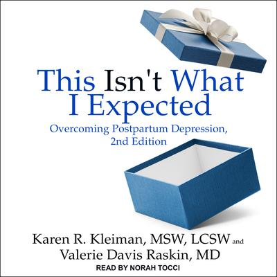 This Isnt What I Expected: Overcoming Postpartum Depression, 2nd Edition Audiobook, by Karen R. Kleiman, MSW, LCSW
