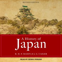 A History of Japan: Revised Edition Audiobook, by J. G. Caiger, R. H. P. Mason