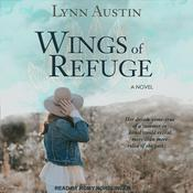 Wings of Refuge Audiobook, by Lynn Austin|
