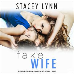 Fake Wife Audiobook, by Stacey Lynn
