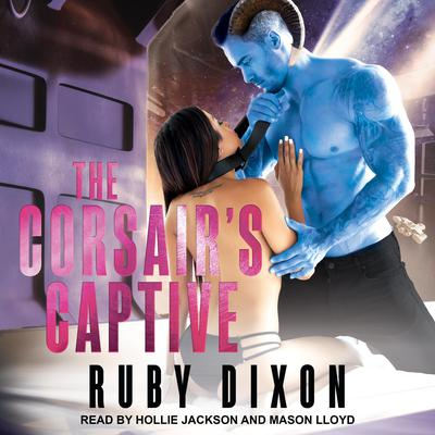 The Corsair's Captive  Audiobook, by Ruby Dixon