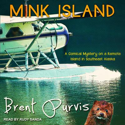 Mink Island Audiobook, by Brent Purvis