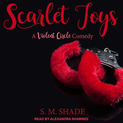 Scarlet Toys Audiobook, by S.M. Shade