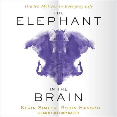The Elephant in the Brain Audiobook, by Kevin Simler